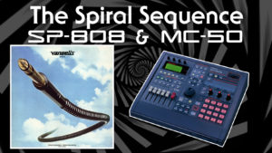 The Spiral Sequence with the MC-50 and SP-808
